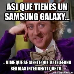 Willy Wonka Meme Creator - meme willy wonka asi que tienes un samsung galaxy