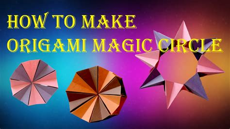 how to make origami magic how to make origami magic circle