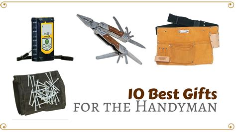 gifts for 10 best 10 best gifts for the handyman