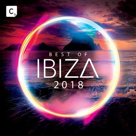 best of ibiza download va best of ibiza 2018 cr2 compilations