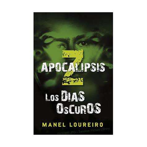 pdf libro apocalipsis z los dias oscuros apocalipsis z apocalypse z para leer ahora apocal 237 psis z los d 237 as oscuros