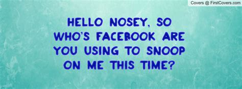 Are You Nosey by Quotes About Nosey Quotesgram