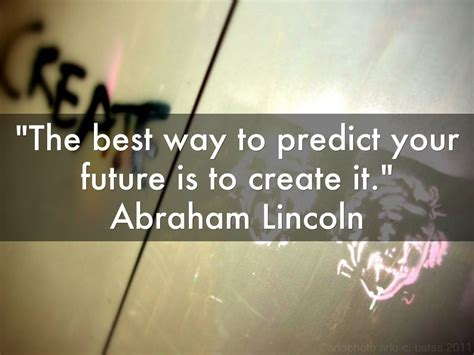 The Best Way To Predict The Future Is To Create It Essay by Future Quotes Sayings Pictures And Images