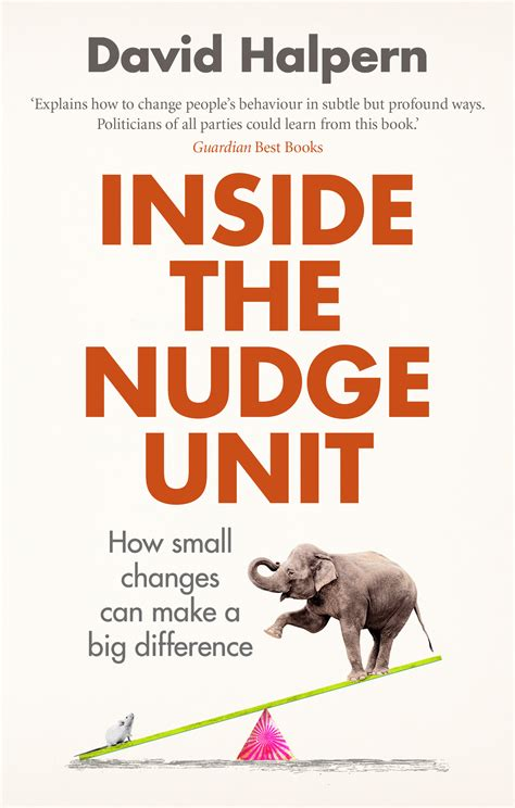 inside the nudge unit 0753556553 inside the nudge unit how small changes can make a big difference by halpern david