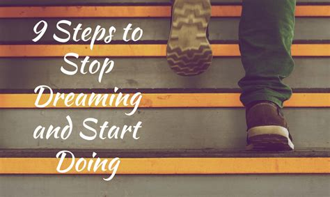 Start Doing 9 steps to stop dreaming and start doing