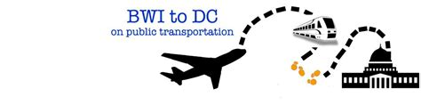 bwi to dc bwi airport to and from washington dc 4 easy options