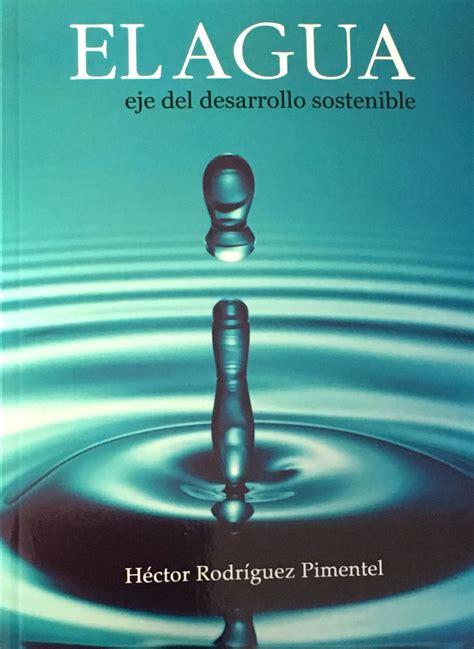 libro mahoma el gua h 233 ctor rodr 237 guez pimentel pondr 225 a circular libro titulado el agua eje del desarrollo