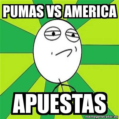 Pumas Vs America Memes - meme challenge accepted pumas vs america apuestas 3585379