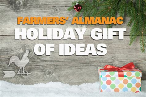the farmers almanac holiday gift of ideas farmers almanac