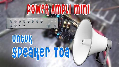 Speaker Toa Untuk Motor merakit power li mini untuk speaker toa kecil