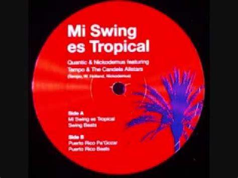 Mi Swing Es Tropical Quantic Nickodemus Ft Tempo The
