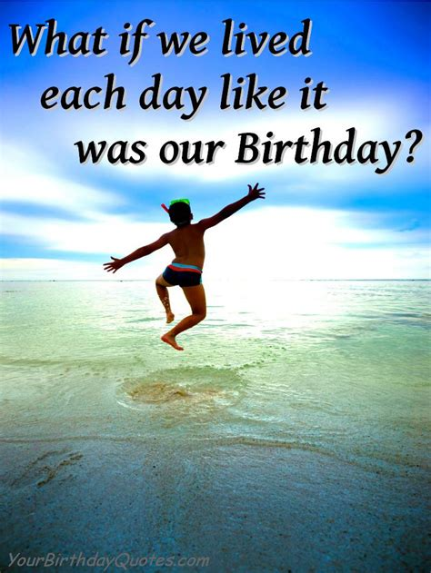 Birthday Positive Quotes Quotes About Life Birthday Inspirational