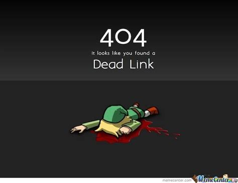 Meme Link - dead link by ed1o meme center