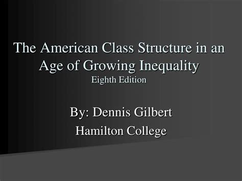 ppt the american class structure in an age of growing