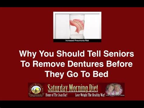 should i go to bed why you should tell seniors to remove their dentures