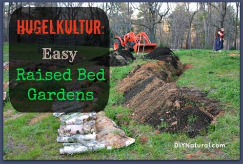 making raised beds hugelkultur known in germany as raised garden beds