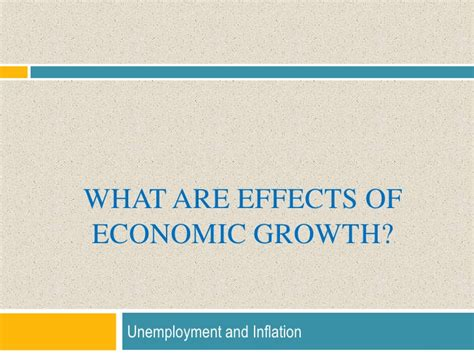 unemployment effect on gdp what are the effects of economic growth
