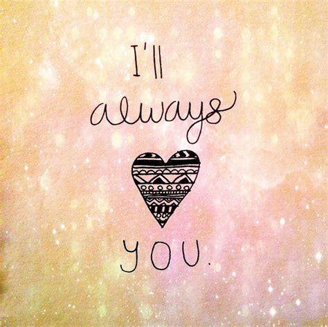 imagenes de i love you tumblr i ll always love you via tumblr image 1999988 by