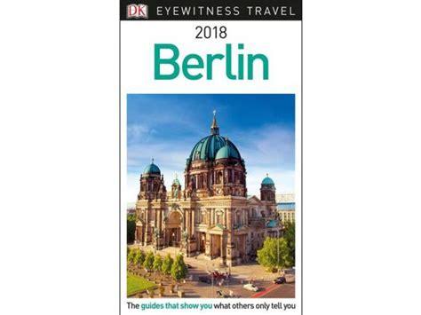 dk eyewitness travel guide berlin books 8 best berlin guide books the independent