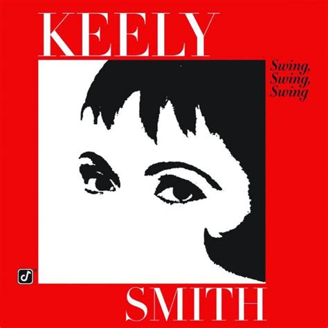 sing swing keely smith swing swing swing sing sing sing の歌詞