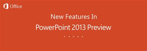 What's New In Microsoft PowerPoint 2013? [Review]