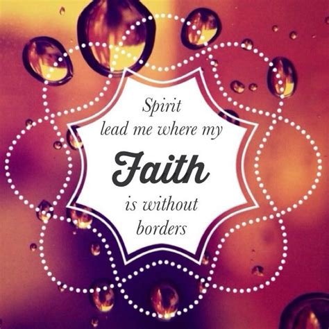comforting christian songs spirit lead me where my faith is without borders