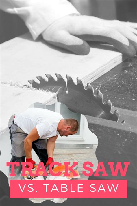 rail saw vs table saw track saw vs table saw which is the best