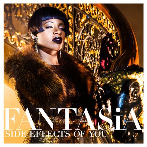 Fantasia New Album Out Today by New Fantasia Quot Side Effects Of You Quot Gigionthat