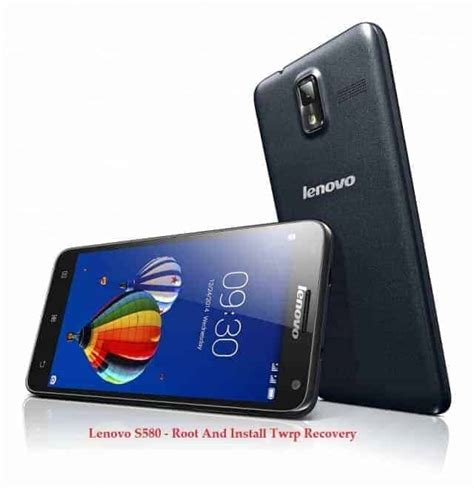 themes lenovo s580 lenovo s580 root and install twrp recovery guide