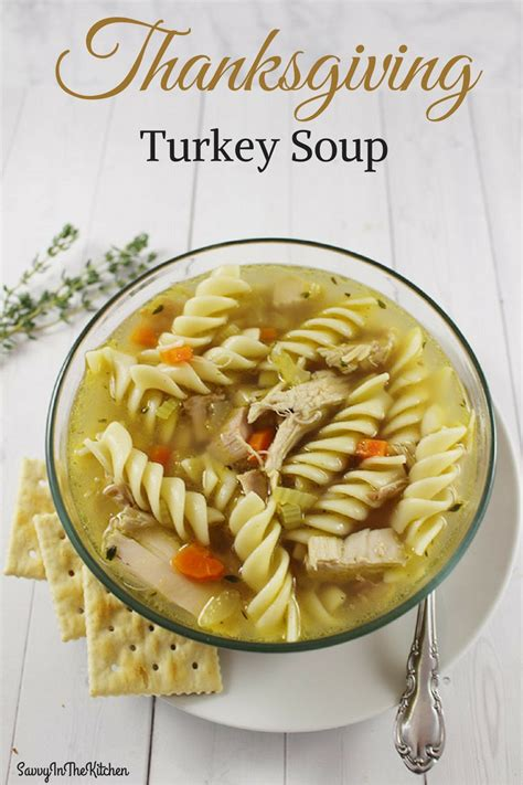 The Kitchen Turkey by Thanksgiving Turkey Soup Savvy In The Kitchen