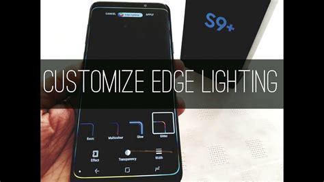 edge lighting not working samsung galaxy s9 customize edge lighting notification