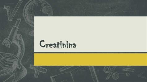 creatinina y creatinina creatinina