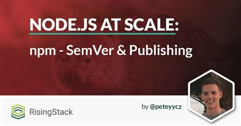 node js microservices tutorial npm publishing tutorial risingstack
