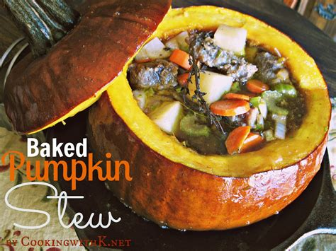 cooking with k stew in a pumpkin baked and served in a pumpkin