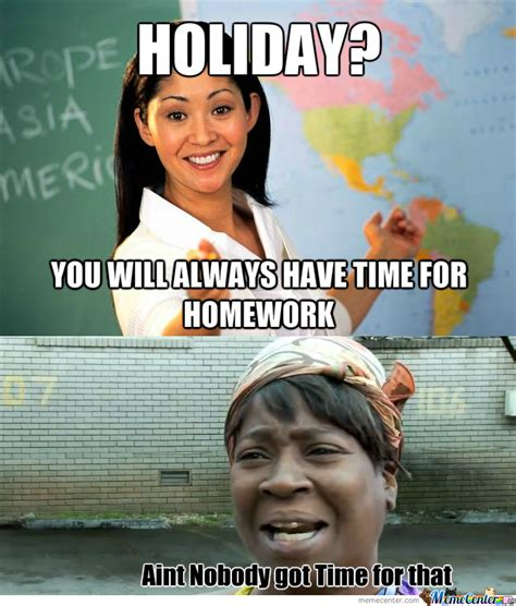 No Time For That Meme - rmx no time for homework by chocomilan meme center