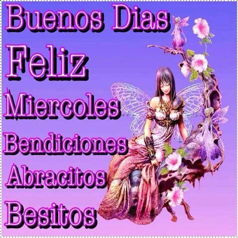 imagenes buenos dias y bendiciones buenos d 237 as feliz mi 233 rcoles bendiciones abracitos