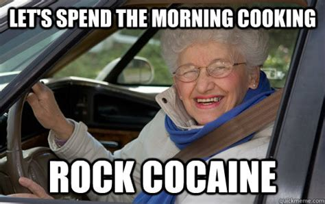 Internet Gangster Meme - let s spend the morning cooking rock cocaine gangster