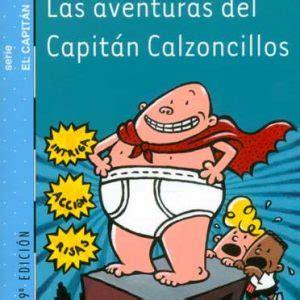 leer ahora las aventuras del capitan calzoncillos the adventures of captain underpants el capitan calzoncillos captain underpants en linea las aventuras del capit 225 n calzoncillos la vieja sirena
