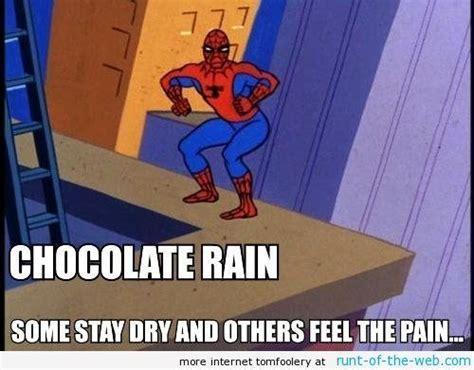 Chocolate Rain Meme - watchmencomicmovie com forum view topic awesome pictures