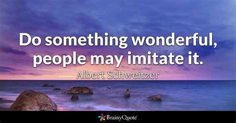 wonderful people  imitate  albert