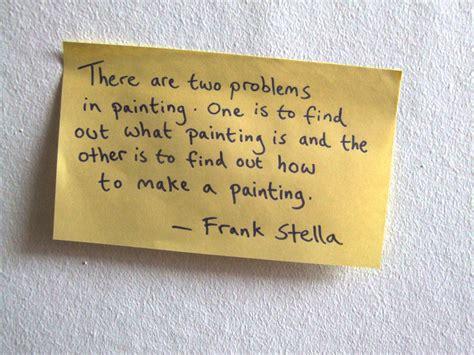 stella quote frank stella quotes quotesgram