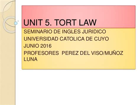 what is in law unit tort law unit 5 legal english