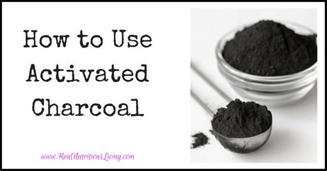 How To Use Activated Charcoal To Detox by Activated Charcoal Archives Real Nutritious Living