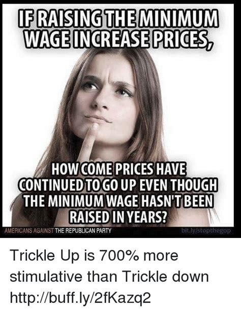 Minimum Wage Meme - ifraising the minimum wage increase prices how come prices