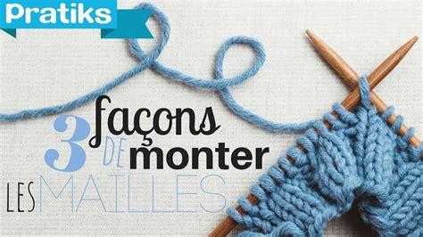 Monter Mailles Tricot by Apprendre 224 Tricoter 3 Fa 231 Ons De Monter Les Mailles