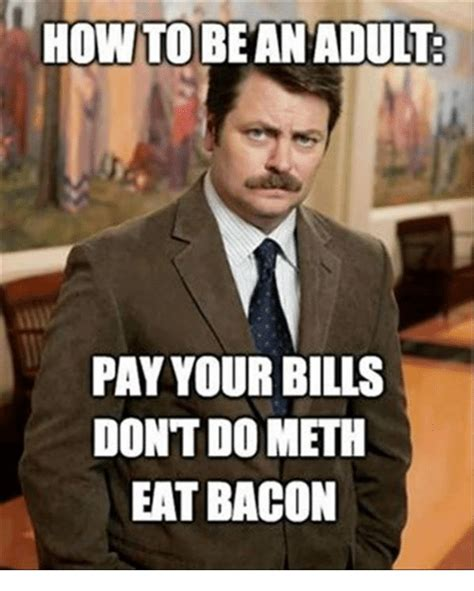 I Need An Adult Meme - funny bacon memes of 2017 on sizzle funny love memes