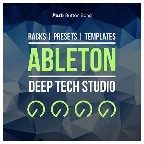 how to make deep tech house with ableton live 7 tutorial push button bang ableton deep tech studio