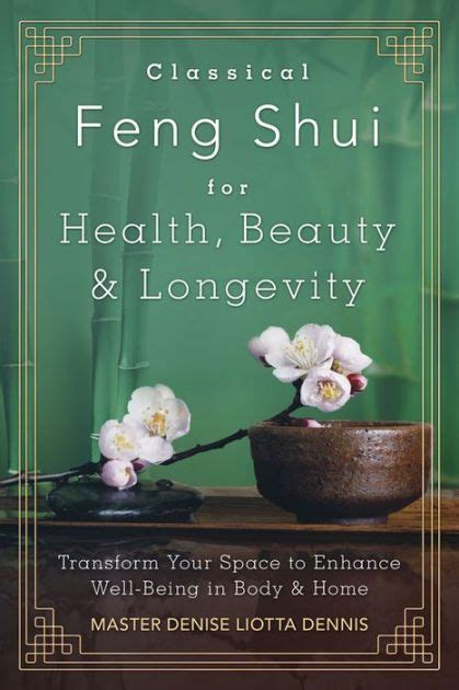 feng shui health classical feng shui for health beauty and longevity by