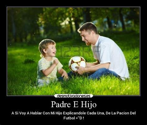 fotos de un hijo y padres padre e hijo desmotivaciones