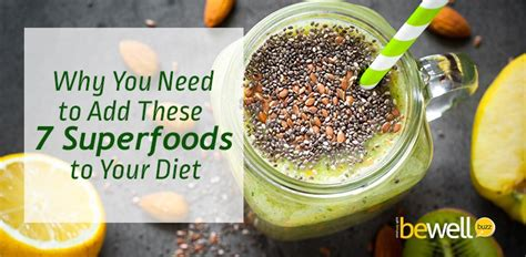 Superfoods To Add To Your Diet by Why You Need To Add These 7 Superfoods To Your Diet